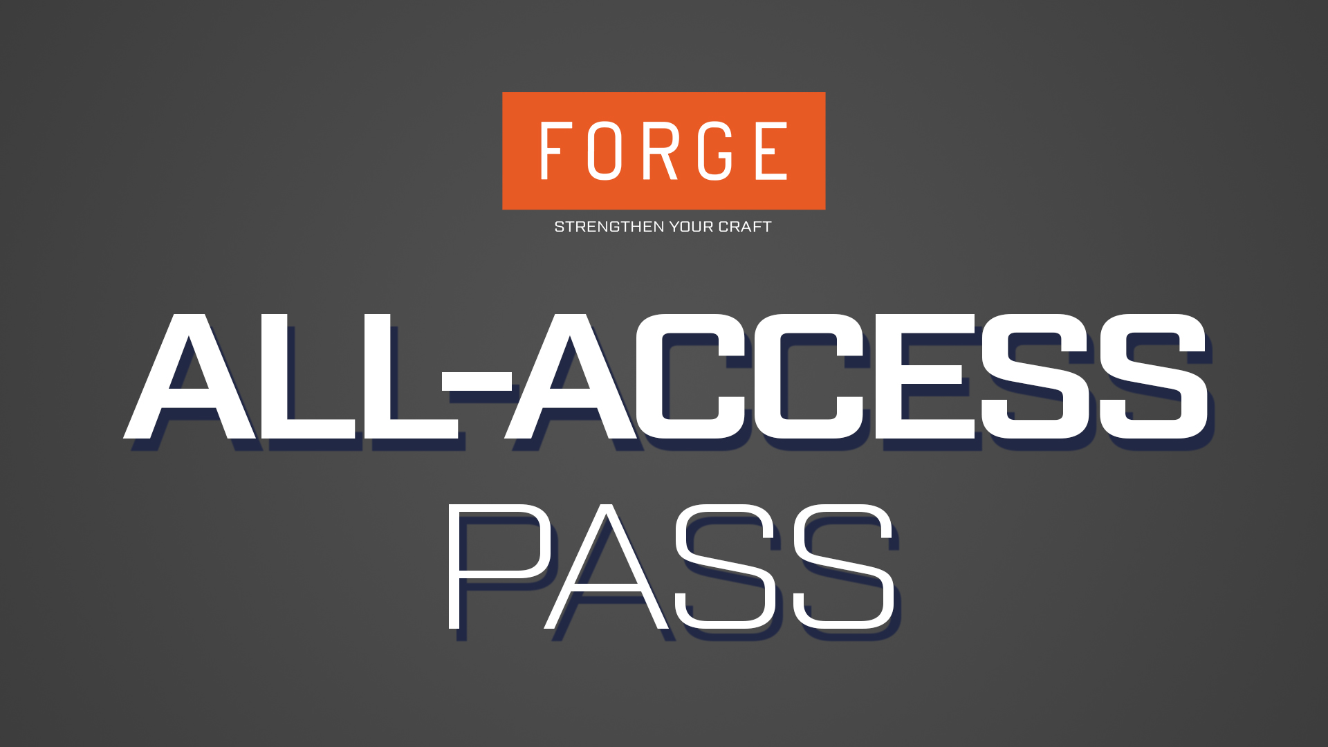 FORGE: All-Access Pass