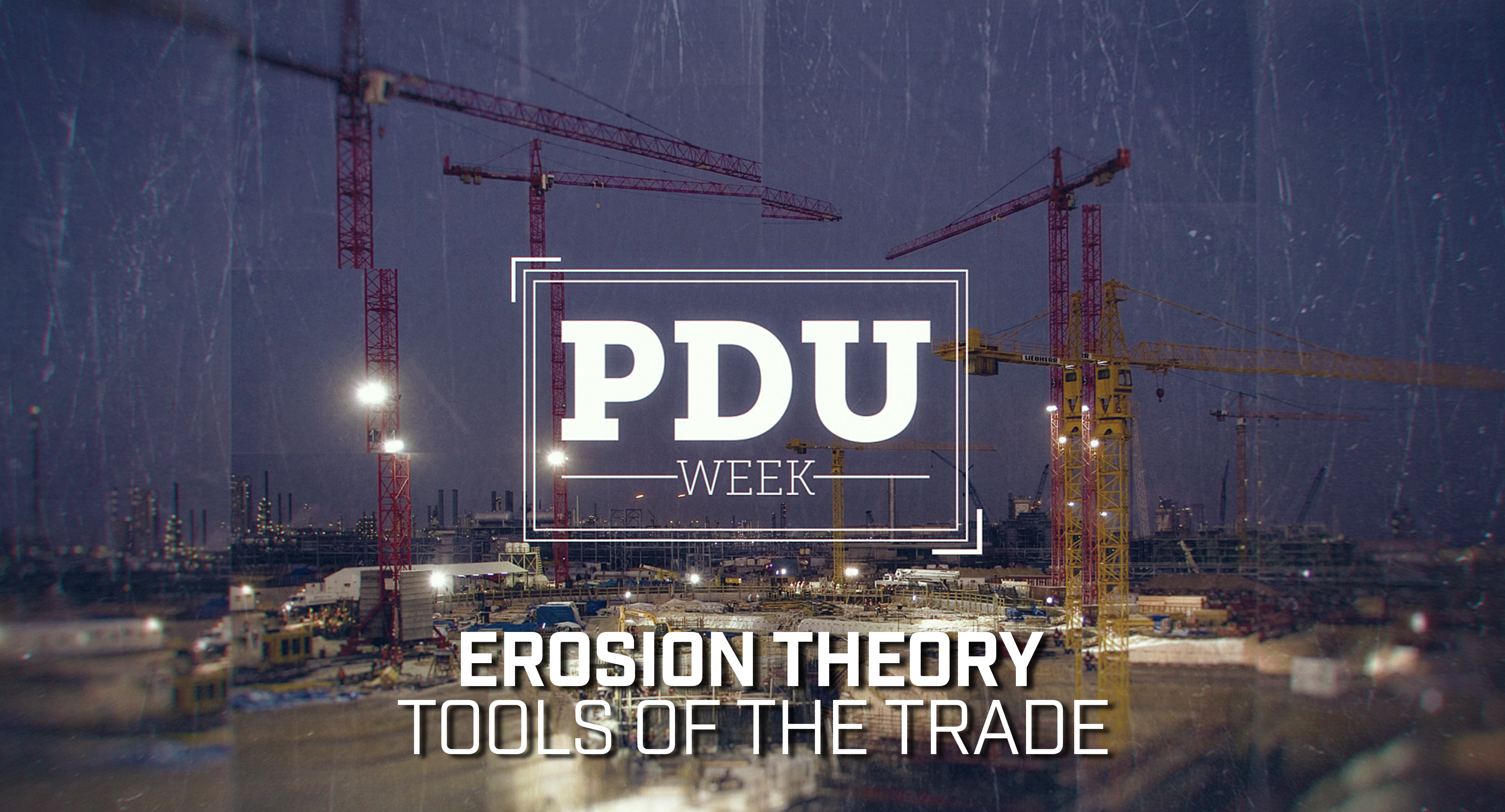 Erosion Theory: Tools of the Trade (PDU Week 2016)