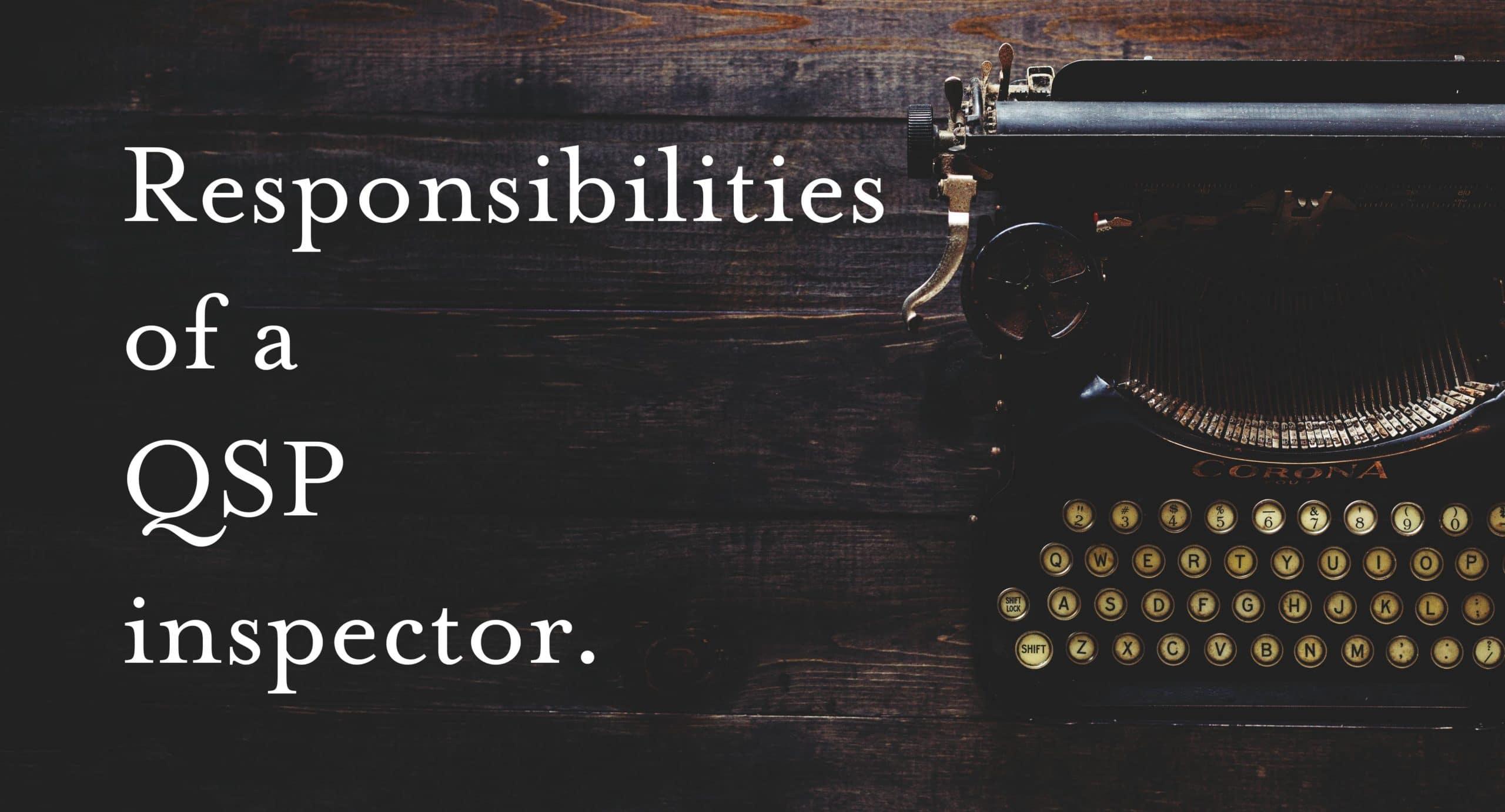 Responsibilities of a QSP Inspector